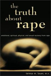 Cover of: The Truth About Rape by Teresa M. Lauer
