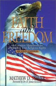 Cover of: Faith and freedom | Mathew D. Staver