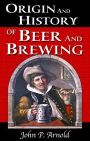 Cover of: Origin and History of Beer and Brewing | John P. Arnold