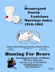Beauregard Parish La Marriage Index 1916-1963 by Nicholas Russell Murray, Dorothy Ledbetter Murray
