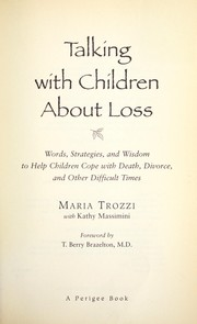 Cover of: Talking with children about loss: words, strategies, and wisdom to help children cope with death, divorce, and other difficult times