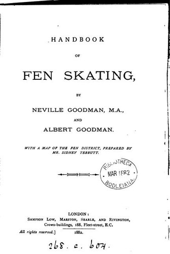 Handbook of Fen Skating by Neville Goodman  and Albert Goodman; with a map of the Fen District, prepared by Mr. Sidney Tebbutt.