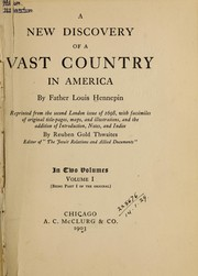 Cover of: A new discovery of a vast country in America | Louis Hennepin