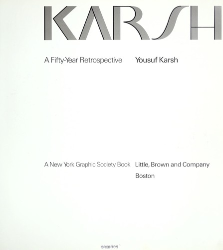 Karsh : a fifty-year retrospective by