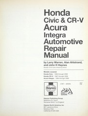 Honda Civic & CR-V, Acura Integra automotive repair manual by John Harold Haynes