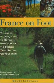 Cover of: France on Foot: Village to Village, Hotel to Hotel | Bruce Lefavour