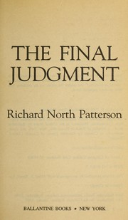 Cover of: The final judgment | Richard North Patterson