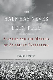 Cover of: The half has never been told | Edward E. Baptist