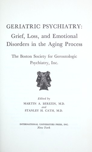 Geriatric psychiatry: grief, loss, and emotional disorders in the aging process by