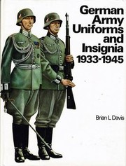 German army uniforms and insignia, 1933-1945 by Brian Leigh Davis