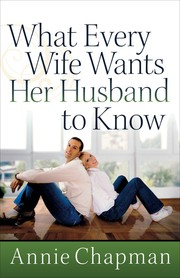 Cover of: What every wife wants her husband to know | Annie Chapman
