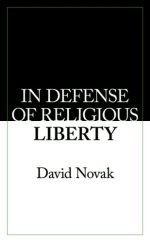 Cover of: In defense of religious liberty by David Novak