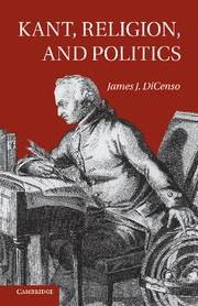 Cover of: Kant, religion, and politics by James DiCenso