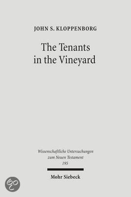 The tenants in the vineyard by John S. Kloppenborg