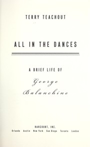 Cover of: All in the dances : a brief life of George Balanchine |