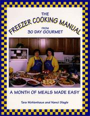 The Freezer Cooking Manual from 30 Day Gourmet  by Tara Wohlenhaus, Nanci Slagle