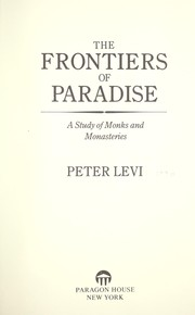 Cover of: The Frontiers of Paradise | Peter Levi