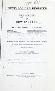 Cover of: A genealogical register of the first settlers of New-England ... | Farmer, John