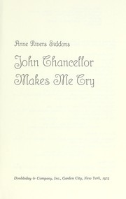 Cover of: John Chancellor makes me cry