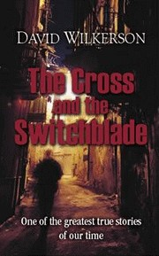 Cover of: The Cross and the Switchblade | David R. Wilkerson