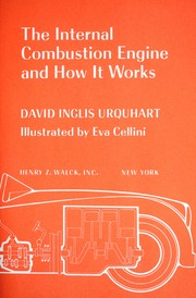 Cover of: The internal combustion engine and how it works. | David Inglis Urquhart