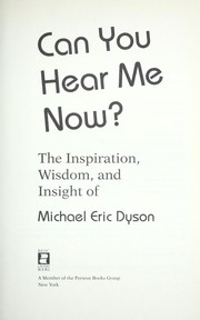 Cover of: Can you hear me now? | Michael Eric Dyson