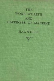 Cover of: The work, wealth and happiness of mankind
