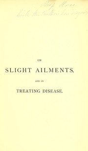 Cover of: On slight ailments, and on treating disease | Lionel S. Beale