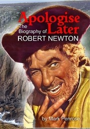 Cover of: Apologise Later: The Biography of Robert Newton |