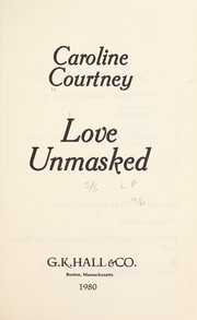 Cover of: Love unmasked | Caroline Courtney
