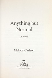 Cover of: Anything but normal: a novel