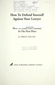 Cover of: How to Defend Yourself Against Your Lawyer
