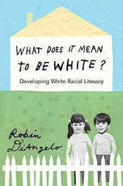 Cover of: What does it mean to be white? | Robin J. DiAngelo