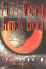 Cover of: Full moon, bloody moon | Lee Driver