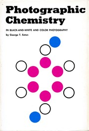 Cover of: Photographic chemistry | George T. Eaton