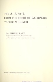 Cover of: The A.F. of L. from the death of Gompers to the merger
