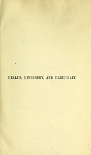 Cover of: Health, husbandry, and handicraft