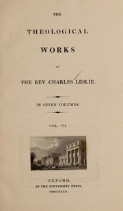 Cover of: The theological works of the Rev. Charles Leslie