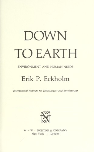Down to earth : environment and human needs by