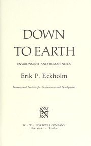 Cover of: Down to earth : environment and human needs |