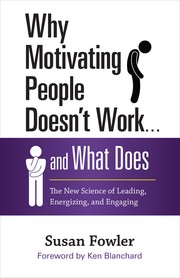 Cover of: Why Motivating People Doesn