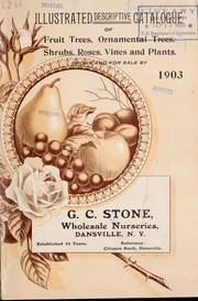 Cover of: Illustrated descriptive catalogue of fruit trees, ornamental trees, shrubs, roses, vines and plants | G. C. Stone (Firm)