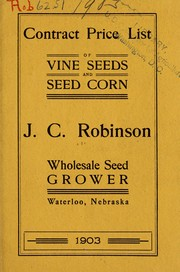 Cover of: Contract price list of vine seeds and seed corn | J.C. Robinson (Firm)