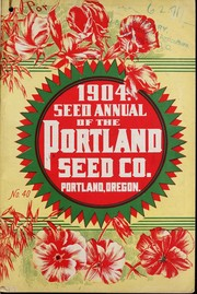 Cover of: 1904 seed annual of the Portland Seed Co., Portland, Oregon