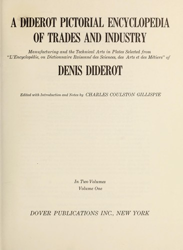 A Diderot pictorial encyclopedia of trades and industry by edited with introd. and notes by Charles Coulston Gillispie.
