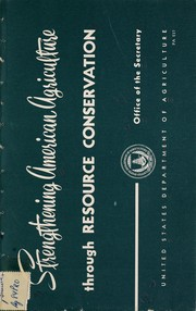 Cover of: Strengthening American agriculture through resource conservation | United States. Department of Agriculture