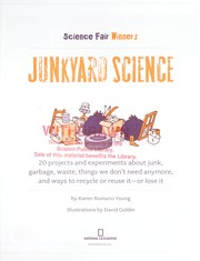 Cover of: Junkyard science : 20 projects and experiments about junk, garbage, waste, things we don't need anymore, and ways to recycle or reuse it -- or lose it