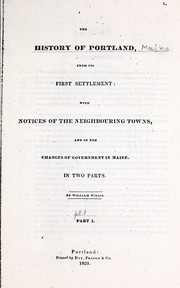 Cover of: The history of Portland, from its first settlement | Willis, William