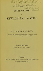 Cover of: The purification of sewage and water | W. J. Dibdin