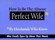 Cover of: How to Be the Almost Perfect Wife | J. S. Salt